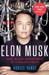 Elon Musk: Inventing the Future by Ashlee Vance