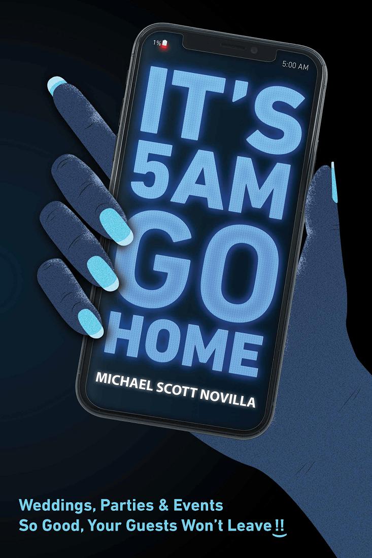 2019 It's 5 AM Go Home BOOK by Michael Scott Novilla